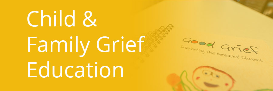Child & Family Grief Education