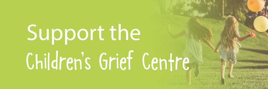 Support the Children's Grief Centre