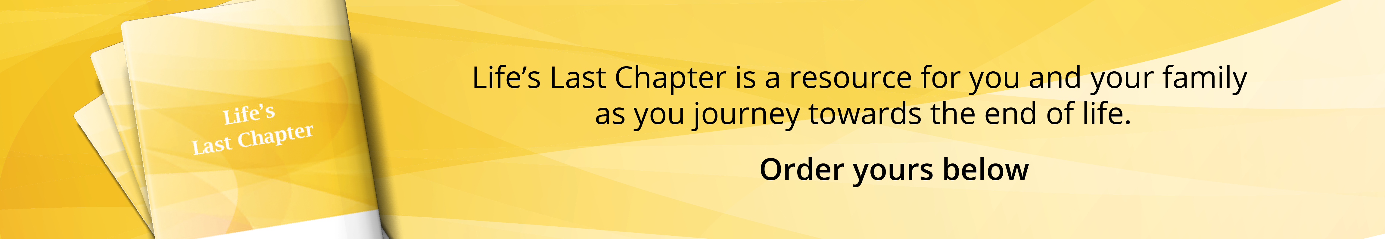 Life's Last Chapter Order Yours