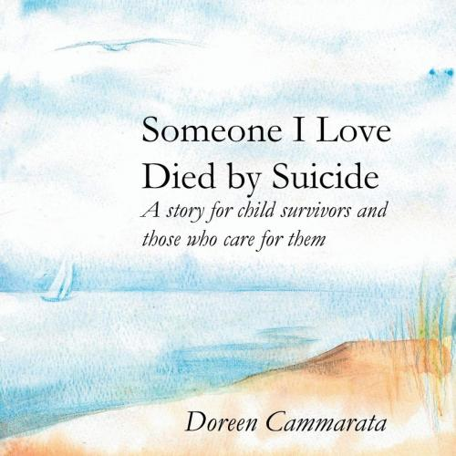 Someone I Loved Died by Suicide by Doreen T. Cammarata