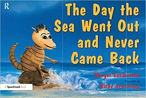 The Day the Sea Went Out and Never Came Back by Margot Sunderland