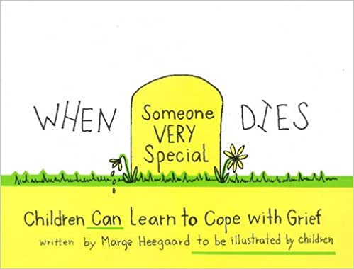 When Someone Very Special Dies: Children Can Learn to Cope with Grief by Marge Eaton
